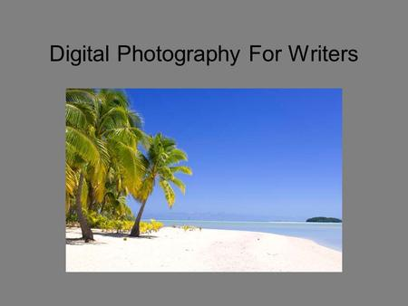 Digital Photography For Writers. Photography Rates The days of being a writer or photographer are ending. The future is CONTENT. Writers MUST start adding.