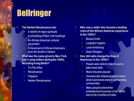 Bellringer The Harlem Renaissance was A rebirth of negro spirituals A rebuilding of New York buildings An African American cultural movement A movement.