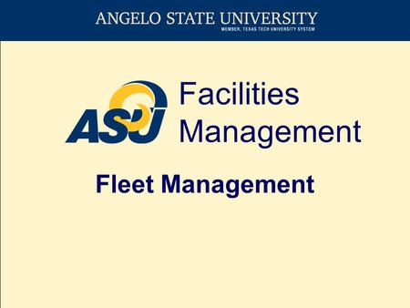 Facilities Management Fleet Management. Fleet Function ASU fleet includes all licensed and titled vehicles including electric carts and trailers owned.