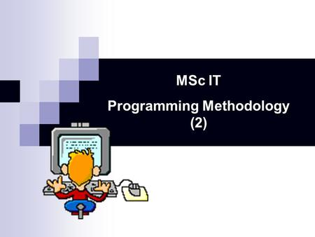 MSc IT Programming Methodology (2). MODULE TEAM Dr Aaron Kans Dr Sin Wee Lee.