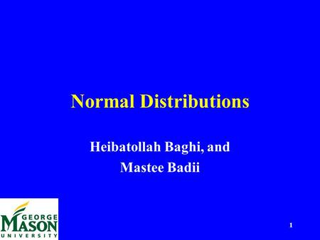 1 Normal Distributions Heibatollah Baghi, and Mastee Badii.