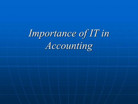 Importance of IT in Accounting