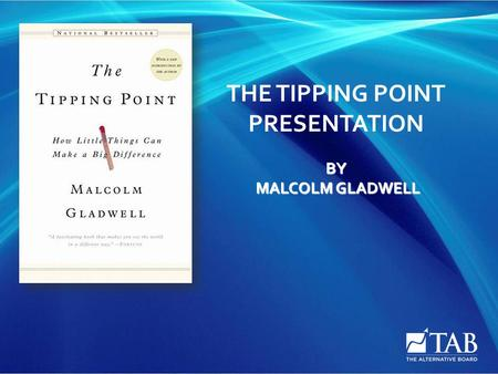 THE TIPPING POINT PRESENTATION BY MALCOLM GLADWELL.