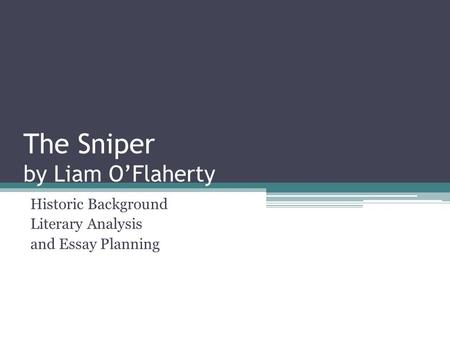 an introduction to the analysis of a sniper The sniper by: liam o'flaherty the irish civil war a plot graph is the series of events that occur between the introduction and the conclusion.