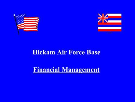 Hickam Air Force Base Financial Management. Brian S.C. Ching Senior Vice President Financial Advisor Wedbush Morgan Securities (808) 532-9292  * This.