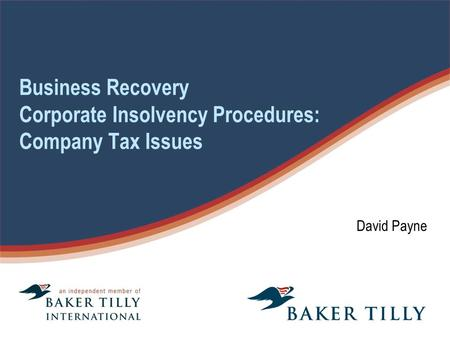 Business Recovery Corporate Insolvency Procedures: Company Tax Issues David Payne.
