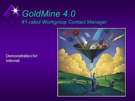 GoldMine 4.0 #1-rated Workgroup Contact Manager Demonstration for Internet.