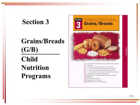 1 Section 3 ___________ Child Nutrition Programs 3-1 Grains/Breads (G/B)