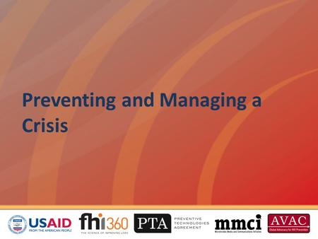 Preventing and Managing a Crisis. Overview This session will cover how to: Develop a crisis communications plan Prevent crises Prepare for crises Implement.