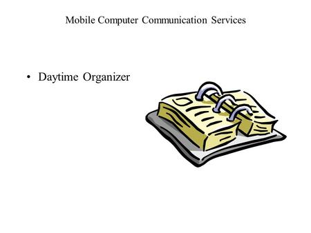 Mobile Computer Communication Services Daytime Organizer.