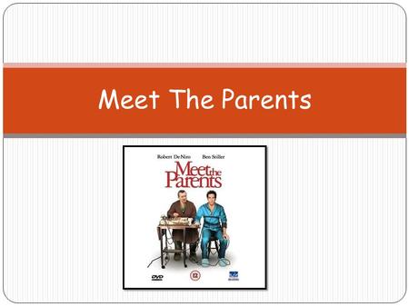 Meet The Parents. Jack and Jill went up a hill…. Jack and Jill got married.