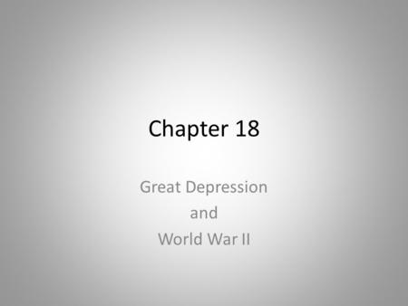 Chapter 18 Great Depression and World War II. Question 1.Explain how crop prices helped to bring about the Great Depression. 2.Explain how the time after.