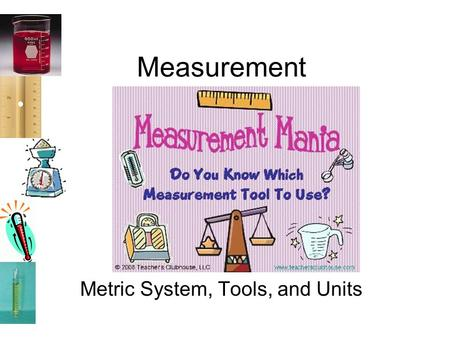 Metric System, Tools, and Units