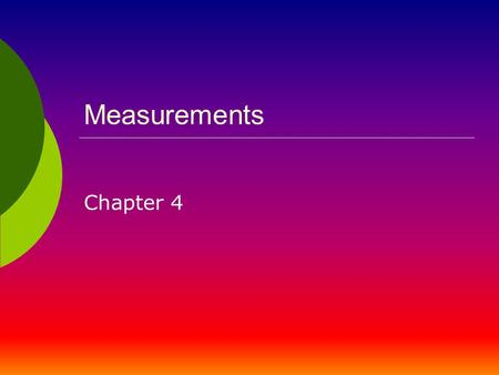 Measurements Chapter 4.
