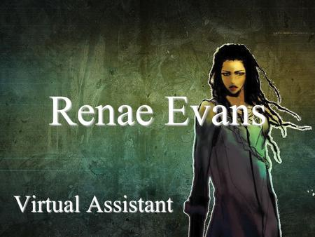 Virtual Assistant Renae Evans. Where do you start when considering using a Virtual Assistant?