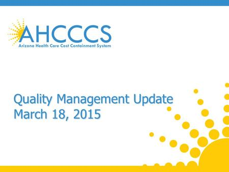 Quality Management Update March 18, 2015. New Performance Improvement Project (1) Title: Controlled Substance Prescription Monitoring Program Database.