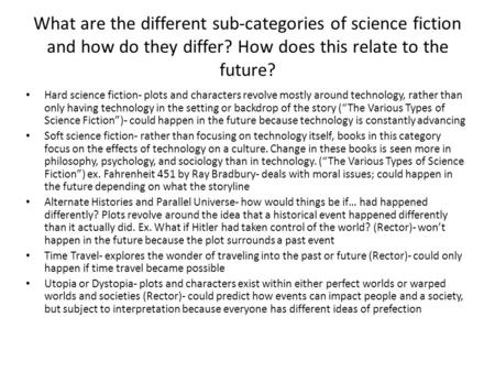 What are the different sub-categories of science fiction and how do they differ? How does this relate to the future? Hard science fiction- plots and characters.