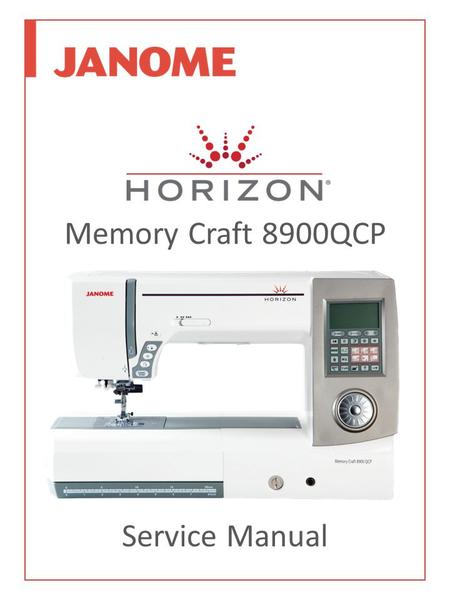 Memory Craft 8900QCP Service Manual. Top Cover Removal Machine Base Plate & Base Cover Removal Bed Cover Removal Belt Cover Removal Front Panel Removal.