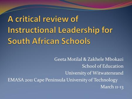 Geeta Motilal & Zakhele Mbokazi School of Education University of Witwatersrand EMASA 2011 Cape Peninsula University of Technology March 11-13.