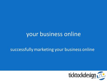 Your business online successfully marketing your business online.