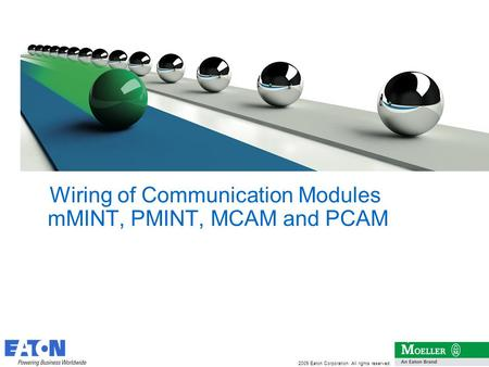 2009 Eaton Corporation. All rights reserved. 1 Wiring of Communication Modules mMINT, PMINT, MCAM and PCAM.