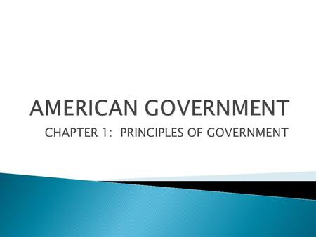CHAPTER 1: PRINCIPLES OF GOVERNMENT. -ARISTOTLE  LEGISLATIVE POWERS  EXECUTIVE POWERS  JUDICIAL POWERS.