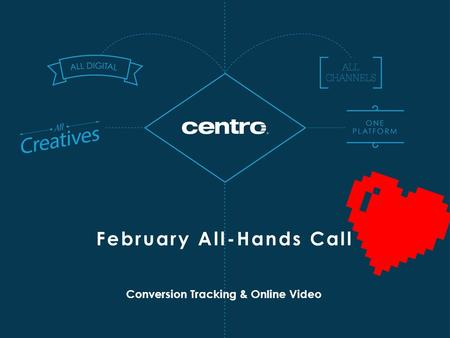 Conversion Tracking & Online Video February All-Hands Call.