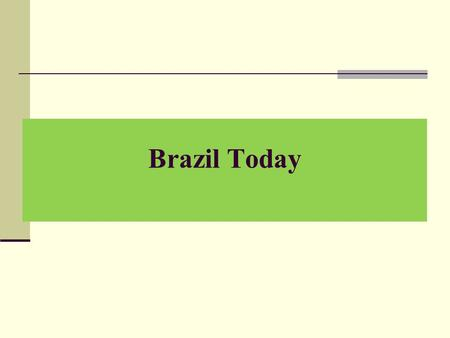 Brazil Today. Inflation rate 1985-2008 International Reserves 2002 – 2010 (US$ billion)