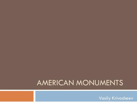 AMERICAN MONUMENTS Vasily Krivosheev. Mount Rushmore  Mount Rushmore, the President's Mountain, is located in the Black Hills of South Dakota.