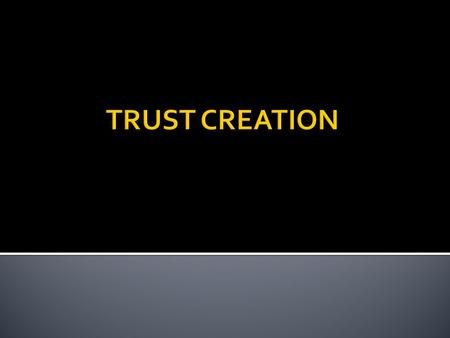 " ""A trust is created only if the settlor manifests an intention to create a trust.""  Trust Code § 112.002."