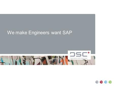 We make Engineers want SAP. Who we are and what we do April 2014| Corporate Presentation| Page 2.