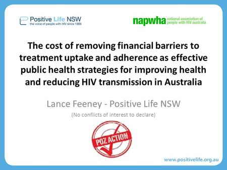 The cost of removing financial barriers to treatment uptake and adherence as effective public health strategies for improving health and reducing HIV transmission.