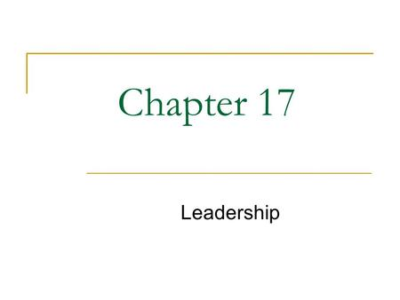 Williams Chapter 17 Leadership Chapter 17.