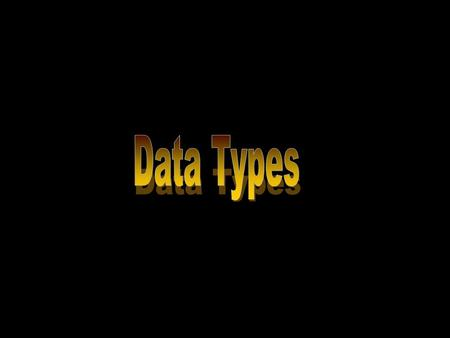 Data type – determines the type of data and range of values that can be entered in a field.