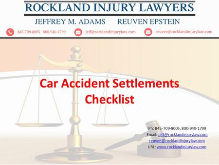 Car Accident Settlements Checklist Ph: 845-709-8005, 800-940-1799