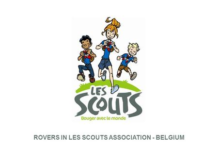 ROVERS IN LES SCOUTS ASSOCIATION - BELGIUM. 2 SCOUT FROM 6 TO 18 YEARS.