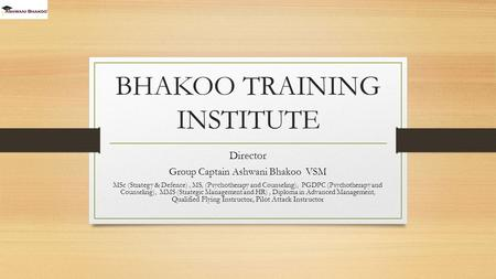 BHAKOO TRAINING INSTITUTE