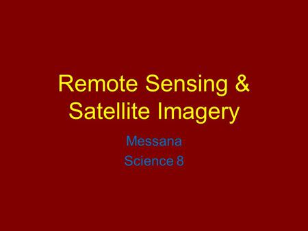 Remote Sensing & Satellite Imagery Messana Science 8.