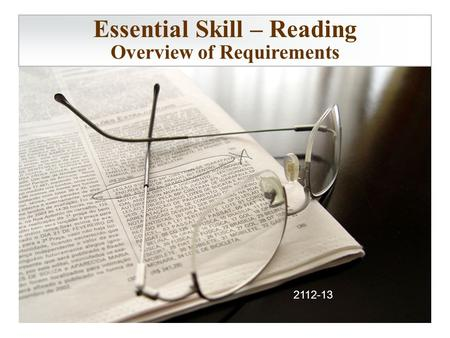 Essential Skill – Reading Overview of Requirements 2112-13.