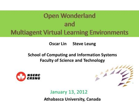 January 13, 2012 Oscar Lin Steve Leung School of Computing and Information Systems Faculty of Science and Technology Athabasca University, Canada.