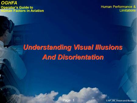 1.HP_09_Vision and Illusions Page 1 OGHFA Operator's Guide to Human Factors in Aviation Human Performance & Limitations Understanding Visual Illusions.