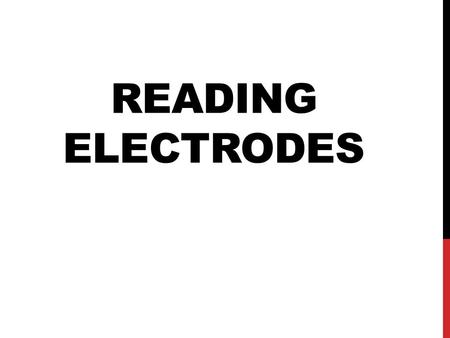 READING ELECTRODES. Numbering system created by AWS American Welding System Come in sizes from 1/16- 5/16""