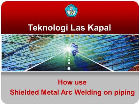 Teknologi Las Kapal How use Shielded Metal Arc Welding on piping.