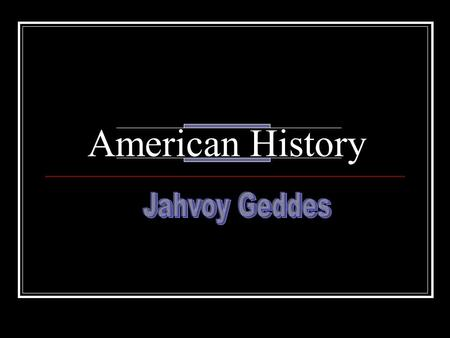 American History. The first people to occupy the American was native American Indians.