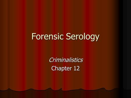 Forensic Serology Criminalistics Chapter 12. Karl Landsteiner First person to recognize that all human blood is not the same First person to recognize.