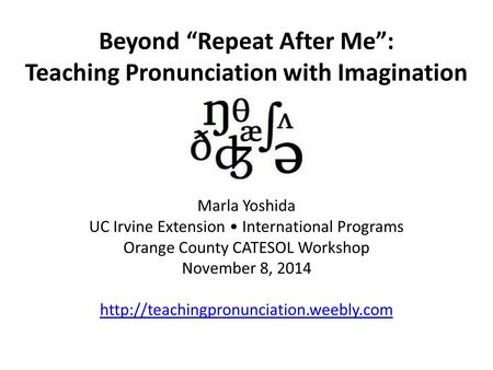 "Beyond ""Repeat After Me"": Teaching Pronunciation with Imagination"