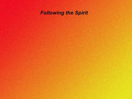 "Following the Spirit. "" Live by following the Spirit."" G ALATIANS 5:16 ( NCV )"