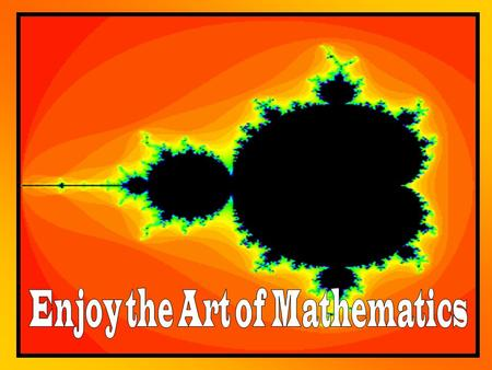 Mandelbrot Set the Who Is Mandelbrot?  Benoit Mandelbrot –Mandelbrot was born in Poland in 1924. He studied mathematics in France under Gaston Julia.