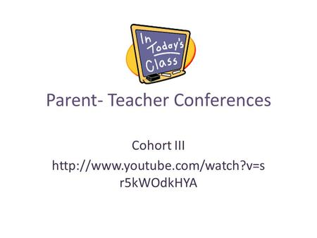 Parent- Teacher Conferences