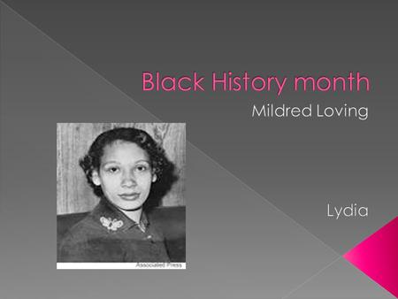  Mildred Loving was born July 22, 1939  She was born in Central Point Virginia  She was of African-American and Native American descent  Her mother.